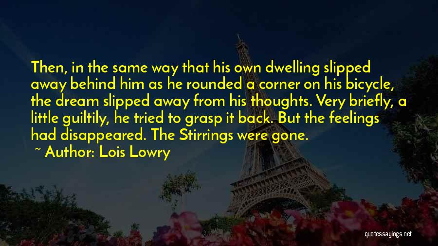 Gone Feelings Quotes By Lois Lowry