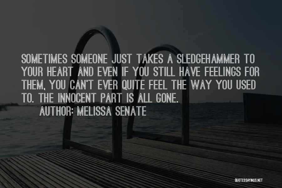 Gone Feelings Quotes By Melissa Senate