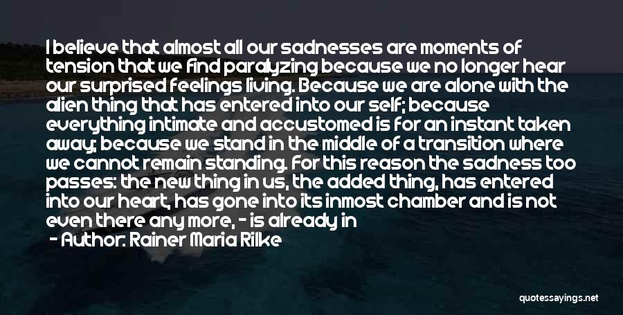 Gone Feelings Quotes By Rainer Maria Rilke