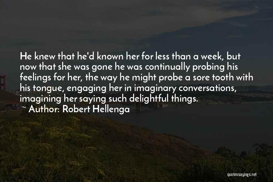 Gone Feelings Quotes By Robert Hellenga