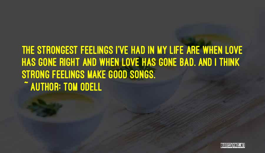 Gone Feelings Quotes By Tom Odell