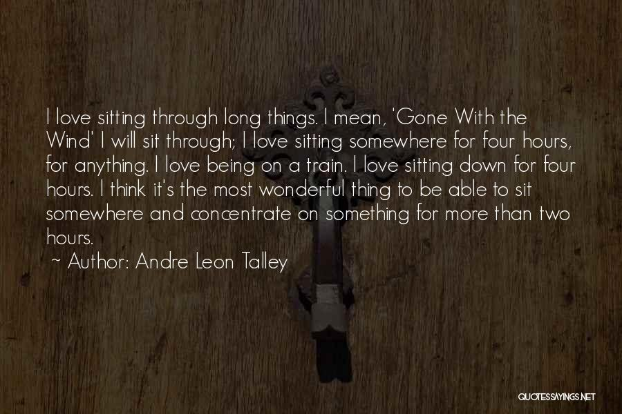 Gone With The Wind Quotes By Andre Leon Talley