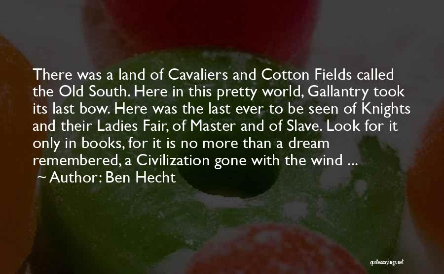 Gone With The Wind Quotes By Ben Hecht