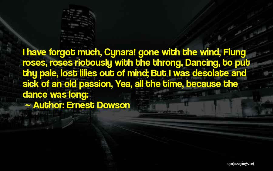 Gone With The Wind Quotes By Ernest Dowson