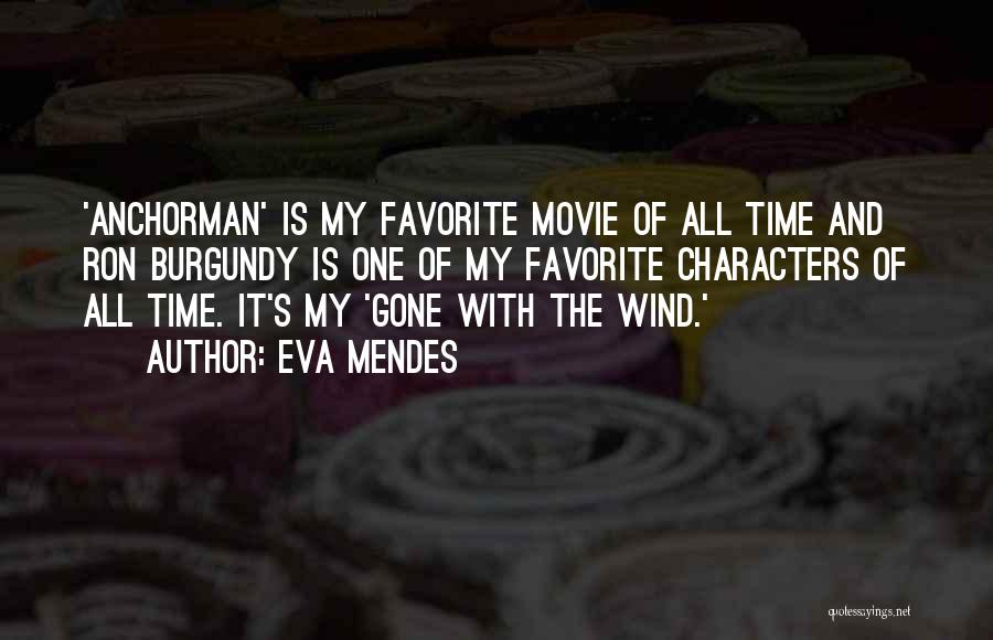 Gone With The Wind Quotes By Eva Mendes