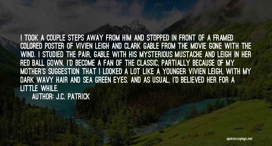 Gone With The Wind Quotes By J.C. Patrick