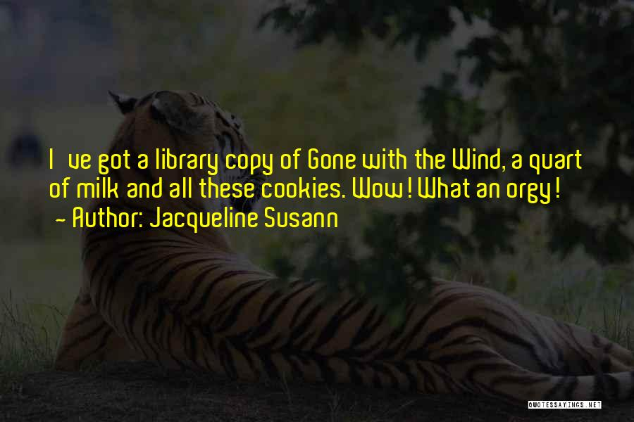 Gone With The Wind Quotes By Jacqueline Susann