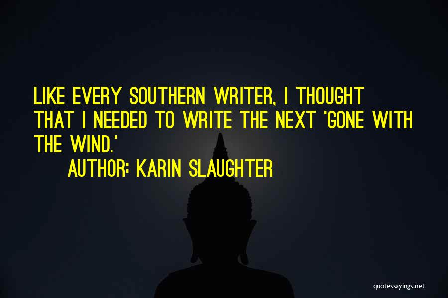 Gone With The Wind Quotes By Karin Slaughter
