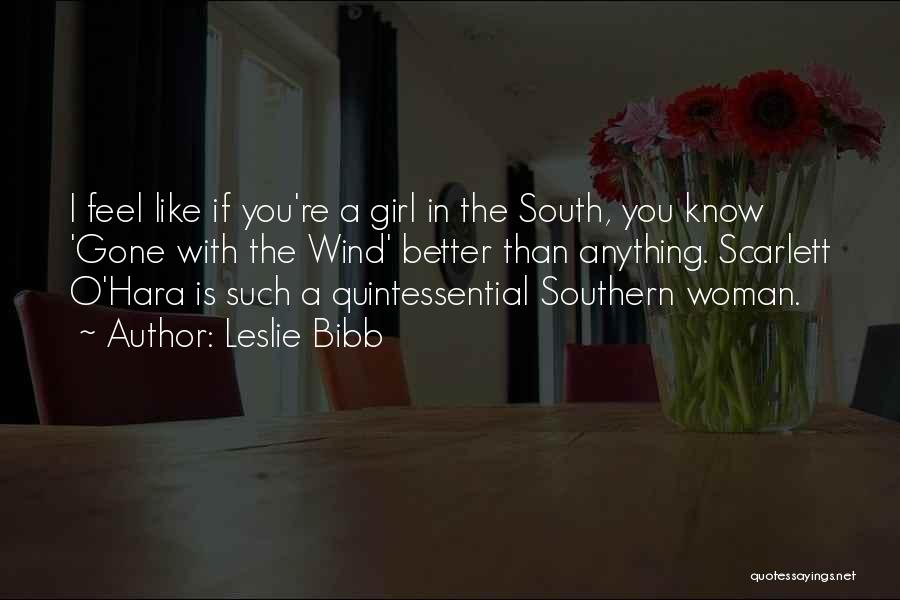Gone With The Wind Quotes By Leslie Bibb
