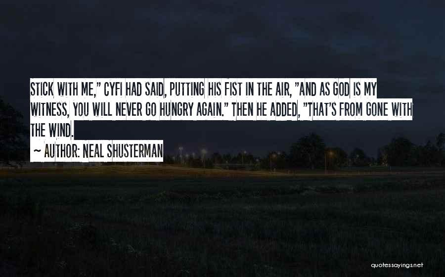 Gone With The Wind Quotes By Neal Shusterman
