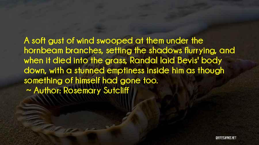 Gone With The Wind Quotes By Rosemary Sutcliff