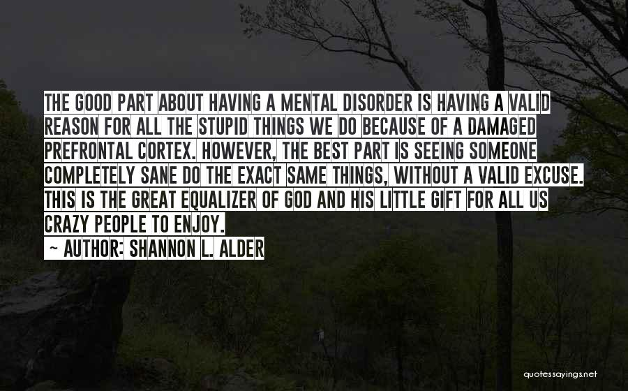 Good Adhd Quotes By Shannon L. Alder