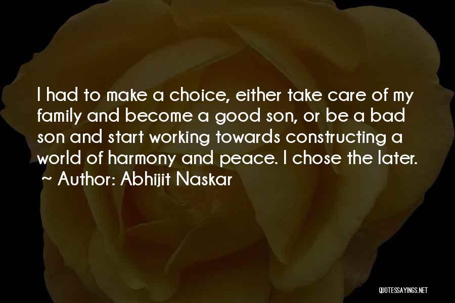 Good And Bad Choice Quotes By Abhijit Naskar