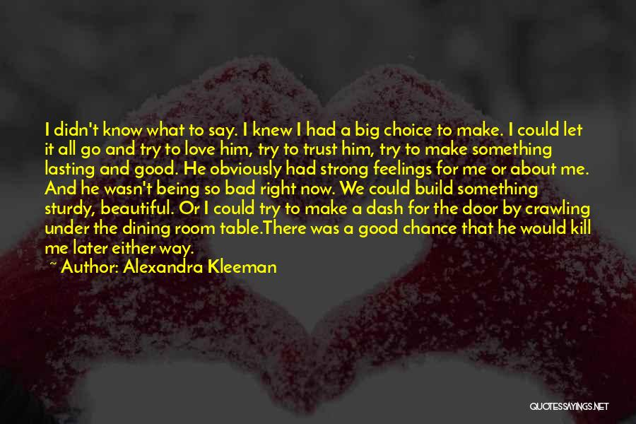 Good And Bad Choice Quotes By Alexandra Kleeman
