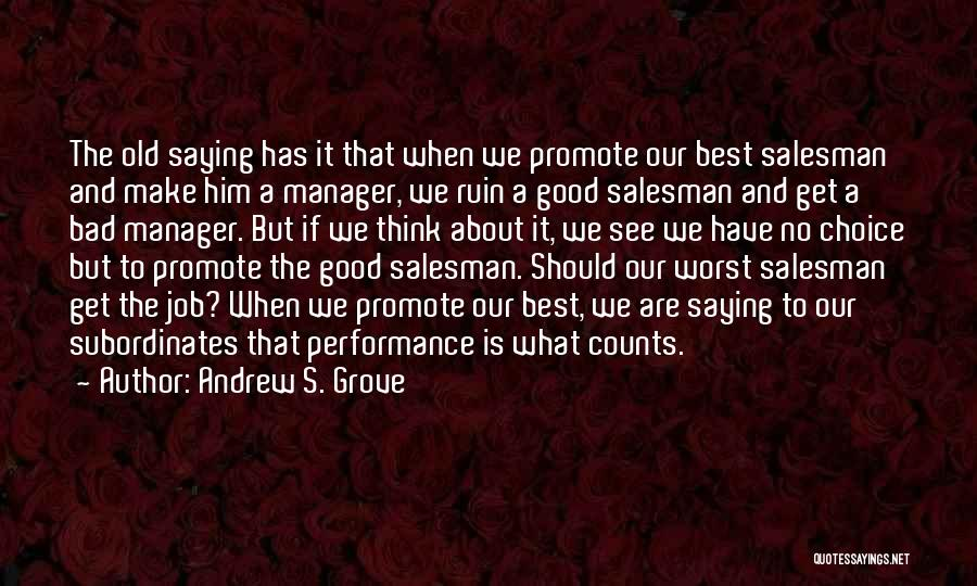 Good And Bad Choice Quotes By Andrew S. Grove