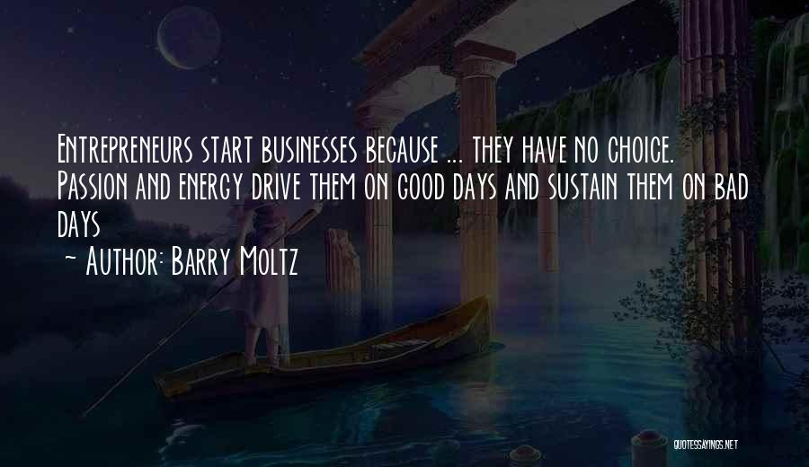 Good And Bad Choice Quotes By Barry Moltz