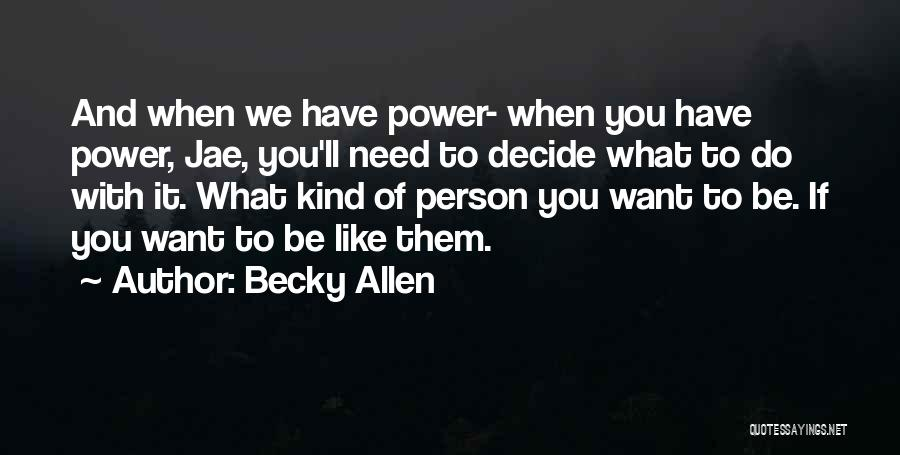 Good And Bad Choice Quotes By Becky Allen