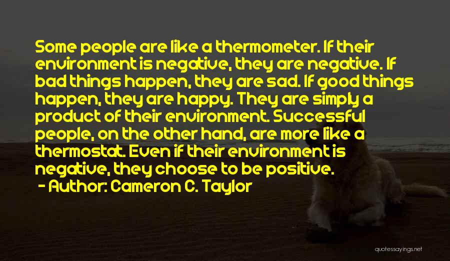 Good And Bad Choice Quotes By Cameron C. Taylor