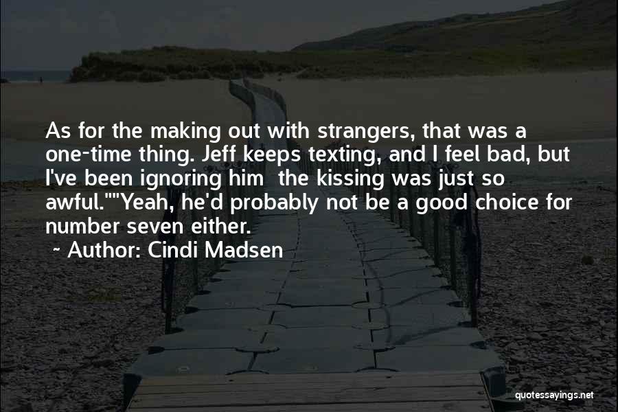 Good And Bad Choice Quotes By Cindi Madsen