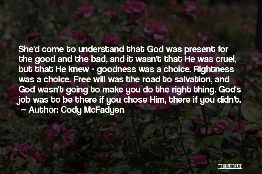 Good And Bad Choice Quotes By Cody McFadyen