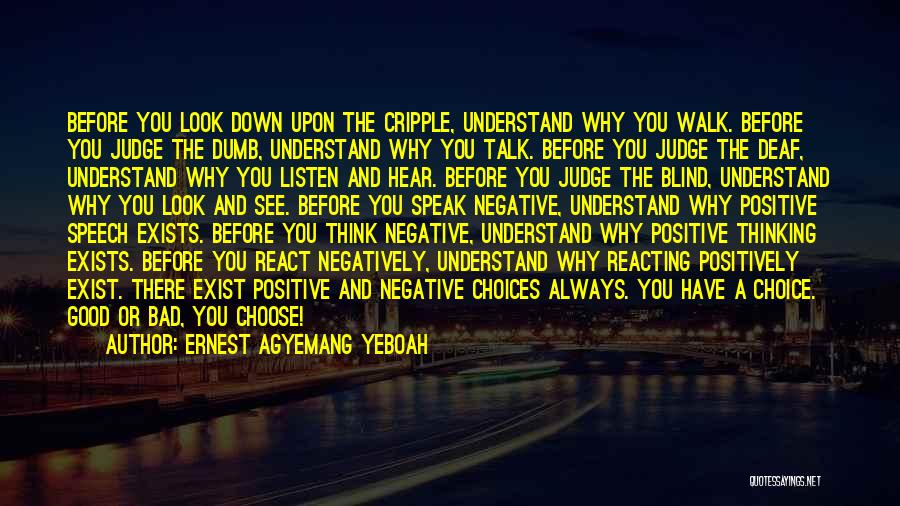 Good And Bad Choice Quotes By Ernest Agyemang Yeboah