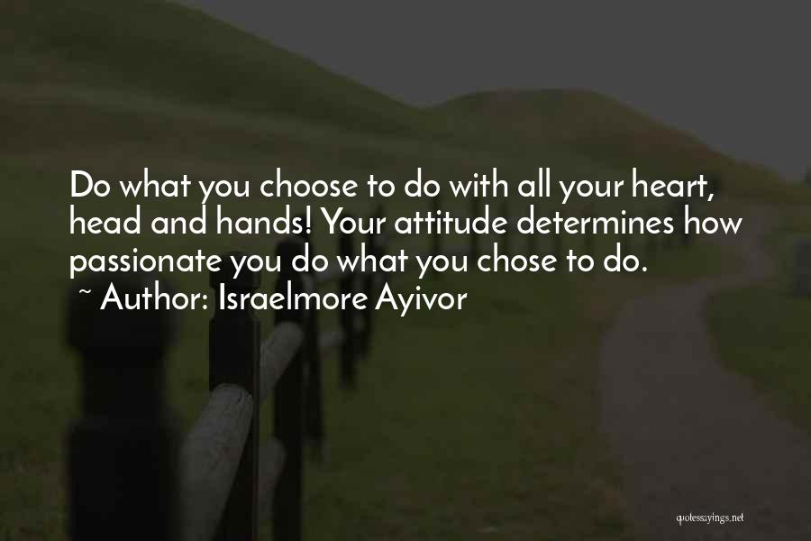 Good And Bad Choice Quotes By Israelmore Ayivor