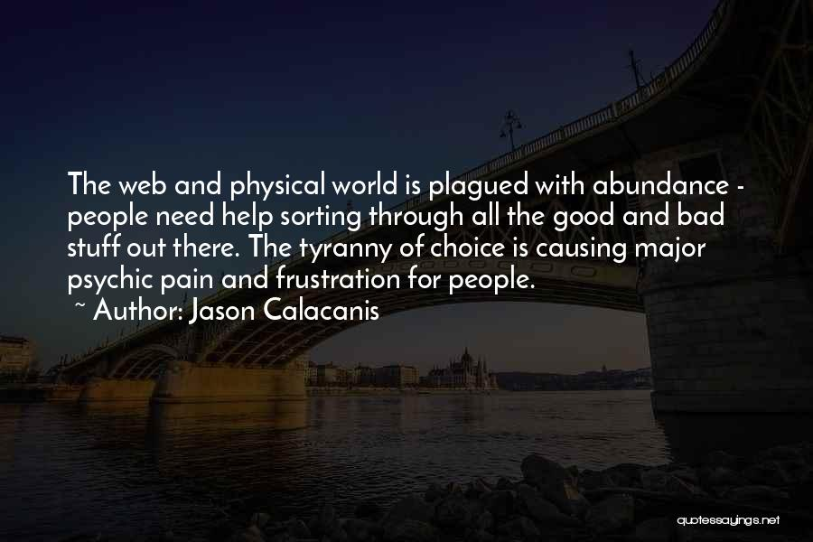 Good And Bad Choice Quotes By Jason Calacanis