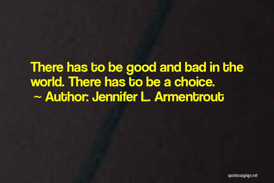Good And Bad Choice Quotes By Jennifer L. Armentrout