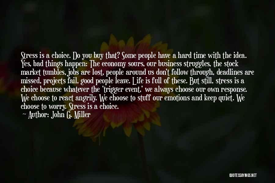 Good And Bad Choice Quotes By John G. Miller