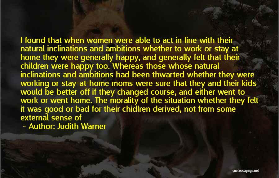 Good And Bad Choice Quotes By Judith Warner