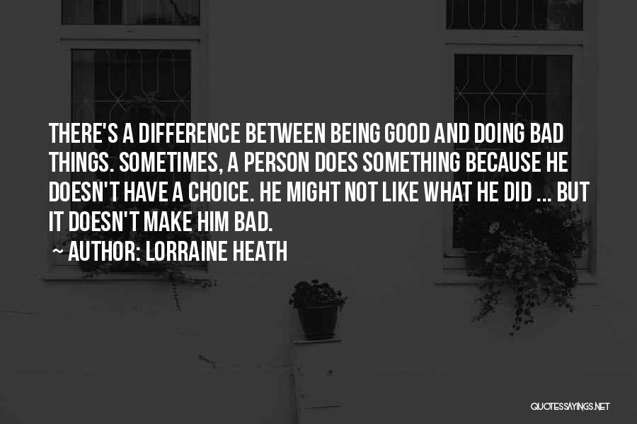 Good And Bad Choice Quotes By Lorraine Heath