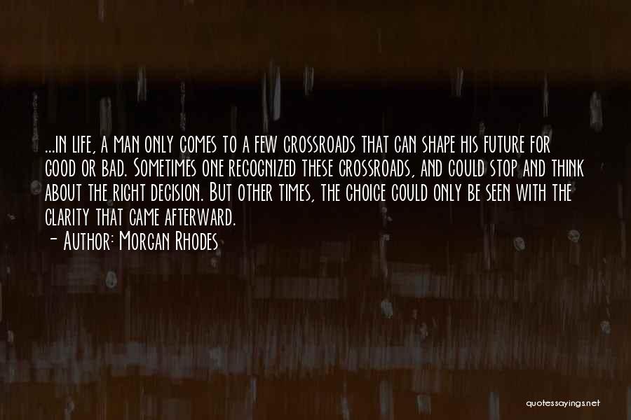 Good And Bad Choice Quotes By Morgan Rhodes