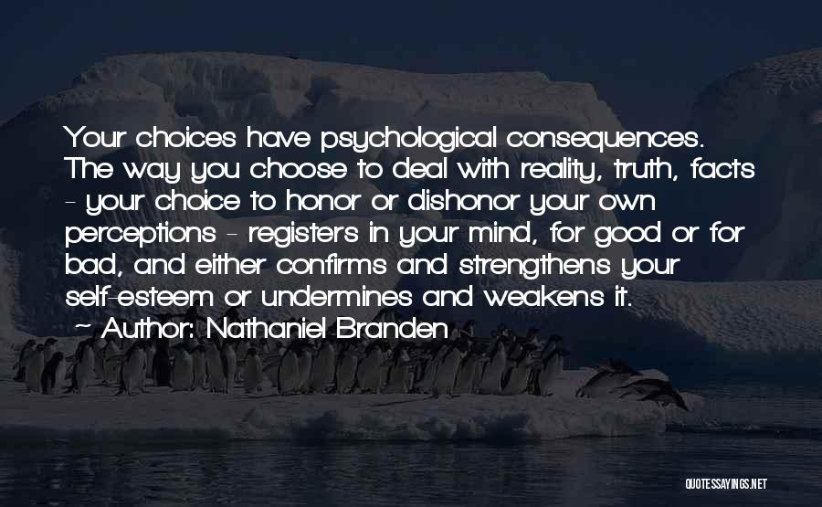 Good And Bad Choice Quotes By Nathaniel Branden