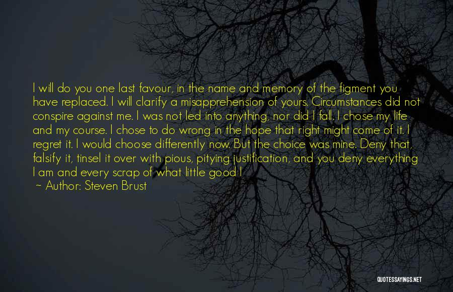 Good And Bad Choice Quotes By Steven Brust