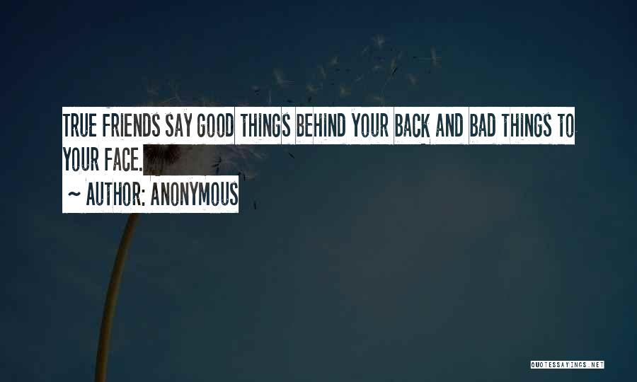 Good And True Friends Quotes By Anonymous