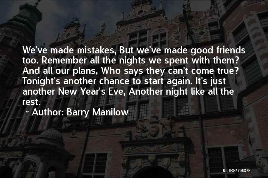 Good And True Friends Quotes By Barry Manilow