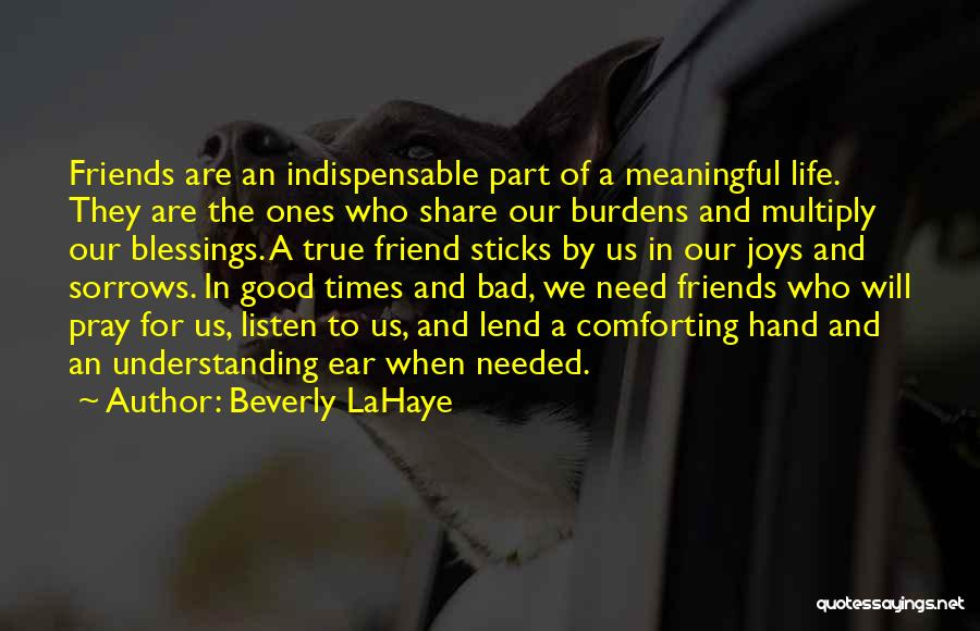 Good And True Friends Quotes By Beverly LaHaye