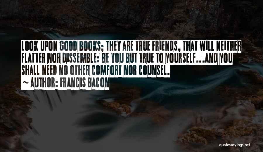 Good And True Friends Quotes By Francis Bacon