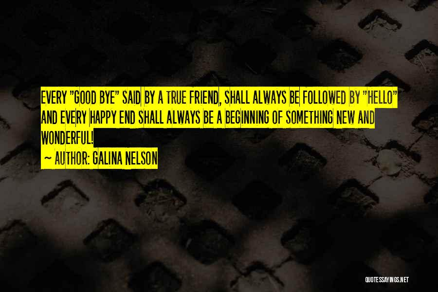 Good And True Friends Quotes By Galina Nelson