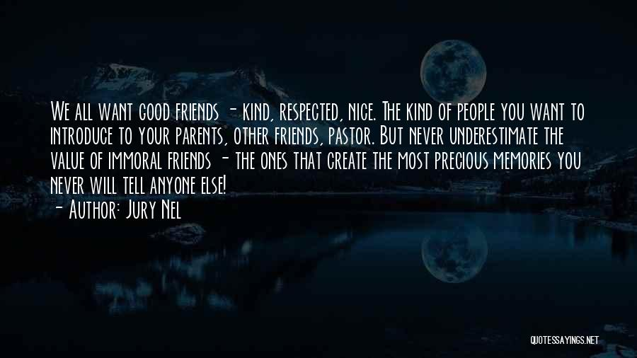 Good And True Friends Quotes By Jury Nel
