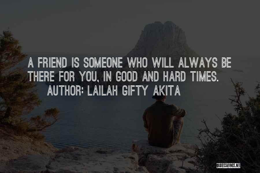 Good And True Friends Quotes By Lailah Gifty Akita