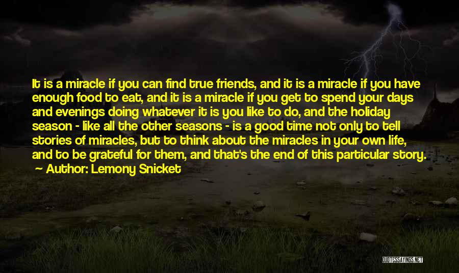 Good And True Friends Quotes By Lemony Snicket