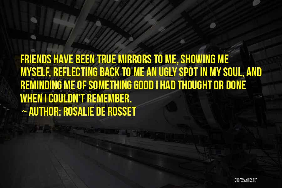 Good And True Friends Quotes By Rosalie De Rosset