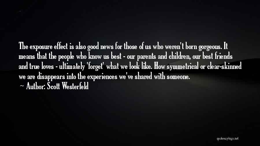 Good And True Friends Quotes By Scott Westerfeld