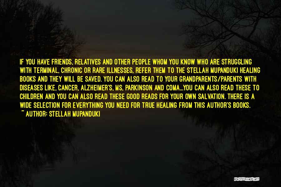 Good And True Friends Quotes By Stellah Mupanduki