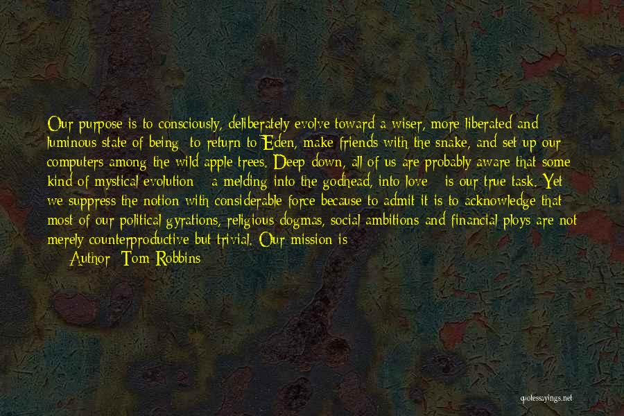 Good And True Friends Quotes By Tom Robbins