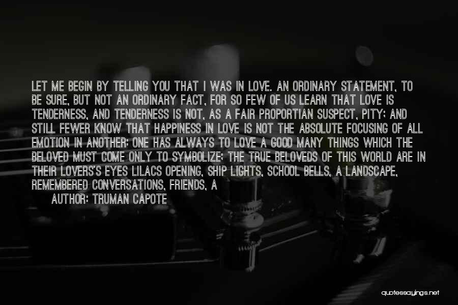 Good And True Friends Quotes By Truman Capote