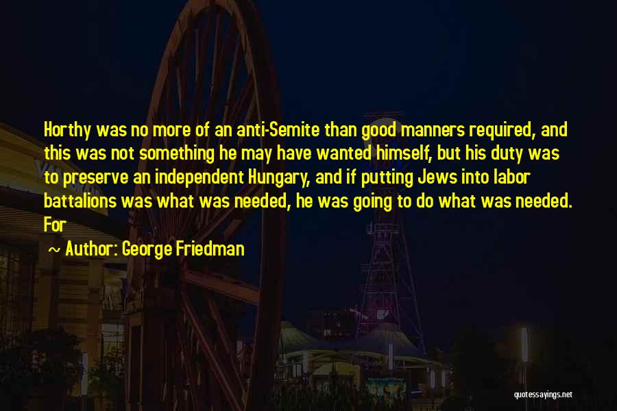 Good Anti-christian Quotes By George Friedman