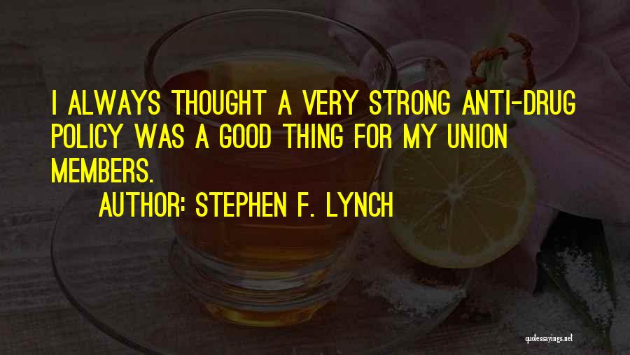 Good Anti-christian Quotes By Stephen F. Lynch