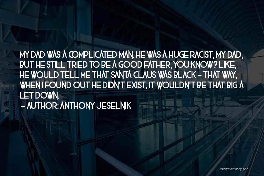 Good Black Man Quotes By Anthony Jeselnik